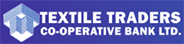 TEXTILE TRADERS CO OPERATIVE BANK LTD